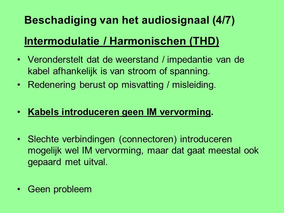 Beschadiging van het audiosignaal (3/7) Frequentie / fase karakteristiek Audio kabels vormen meestal een laagdoorlaat filter. Afwijkingen < 1 dB onhoo