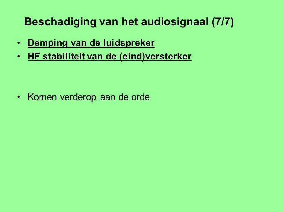 Beschadiging van het audiosignaal (6/7) Ongewenste signalen (storing) (EMC) Hoorbaar: Brom, zoem-, fluittonen, gelispel etc, soms herkenbare spraak /