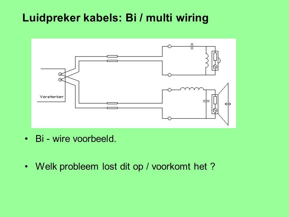 Luidpreker kabels: Bi / multi wiring Mono - wire voorbeeld.