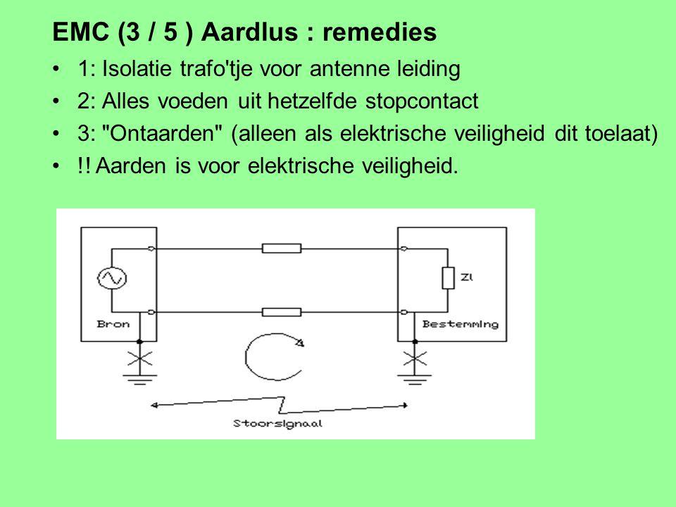 EMC (2 / 5) Aardlus probleem In de band: meestal aardlus probleem Voorbeeld: Versterker geaard via stopcontact, FM tuner geaard via kabelmaatschappij.