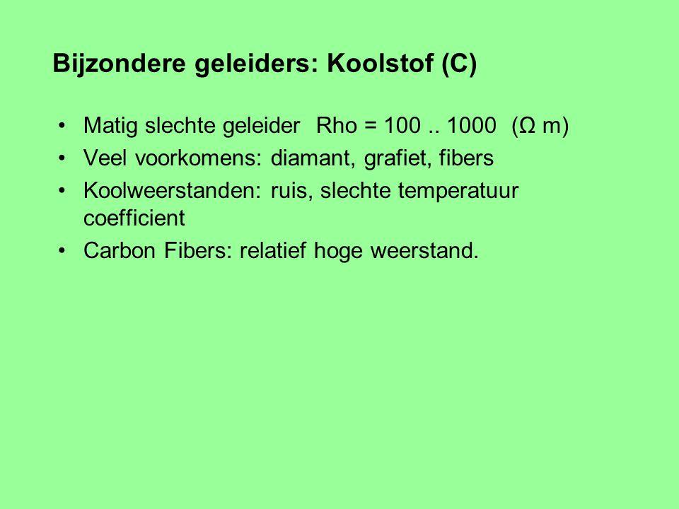Bijzondere geleiders: Goud (Au) Matige geleider Rho = 32 10 -3 (Ω m) Edel metaal: oxideert niet Relais / schakelaar contacten / connectors Bij spannin