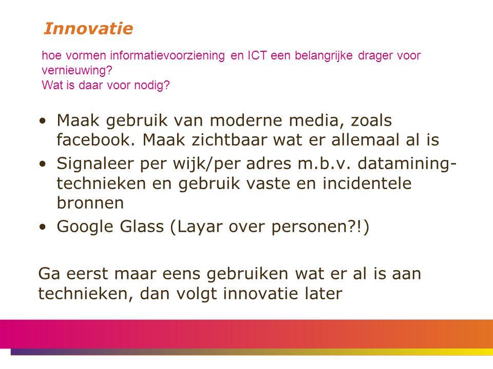 Innovatie hoe vormen informatievoorziening en ICT een belangrijke drager voor vernieuwing.