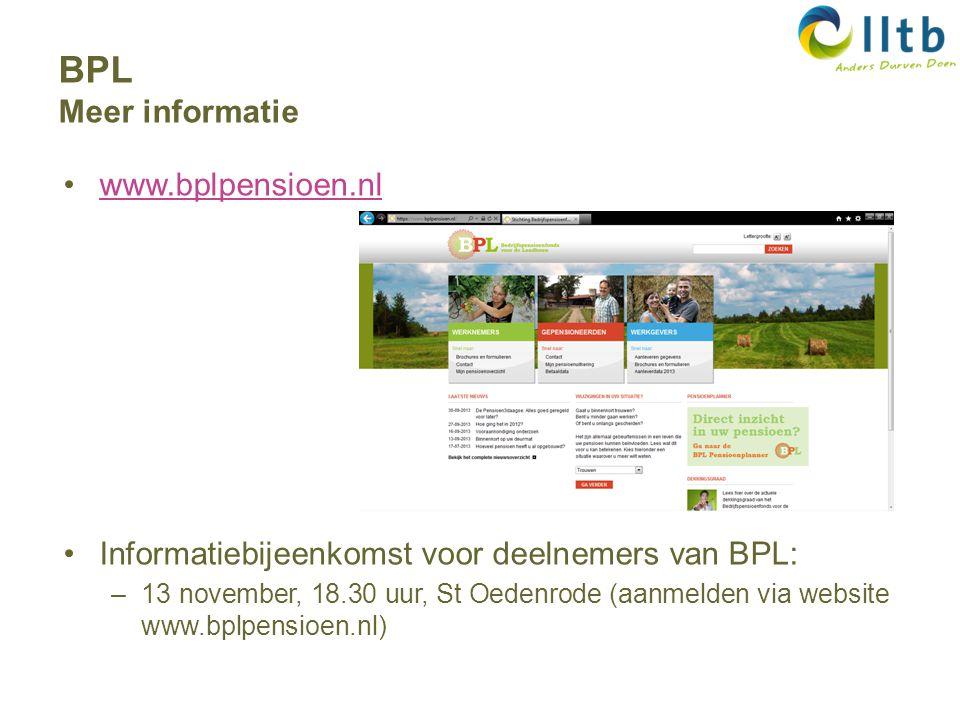 www.bplpensioen.nl Informatiebijeenkomst voor deelnemers van BPL: –13 november, 18.30 uur, St Oedenrode (aanmelden via website www.bplpensioen.nl) BPL Meer informatie