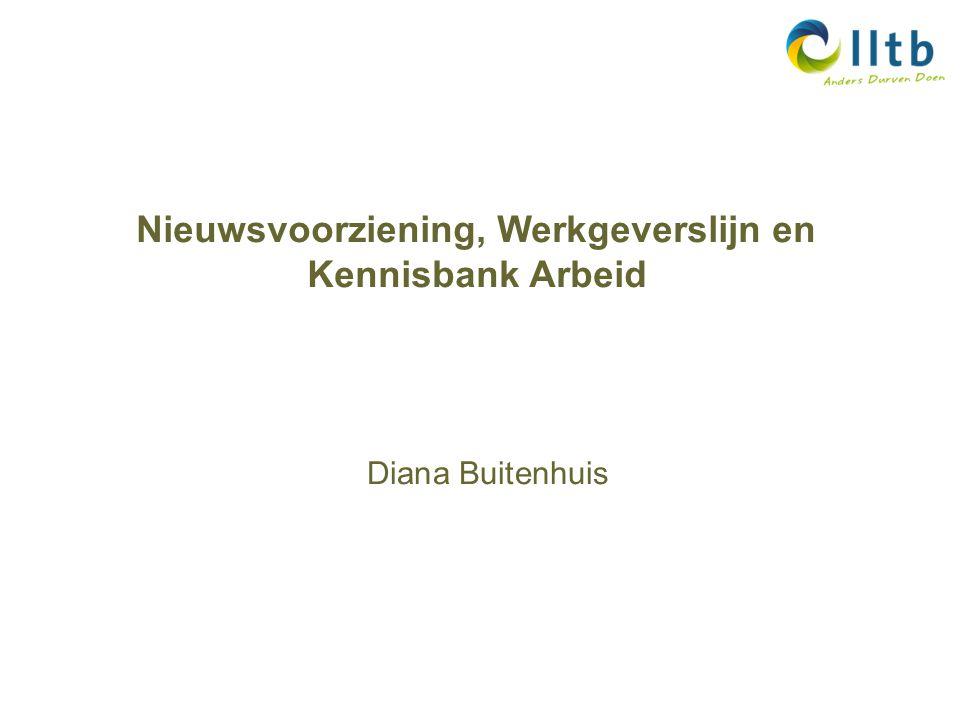 Nieuwsvoorziening, Werkgeverslijn en Kennisbank Arbeid Diana Buitenhuis