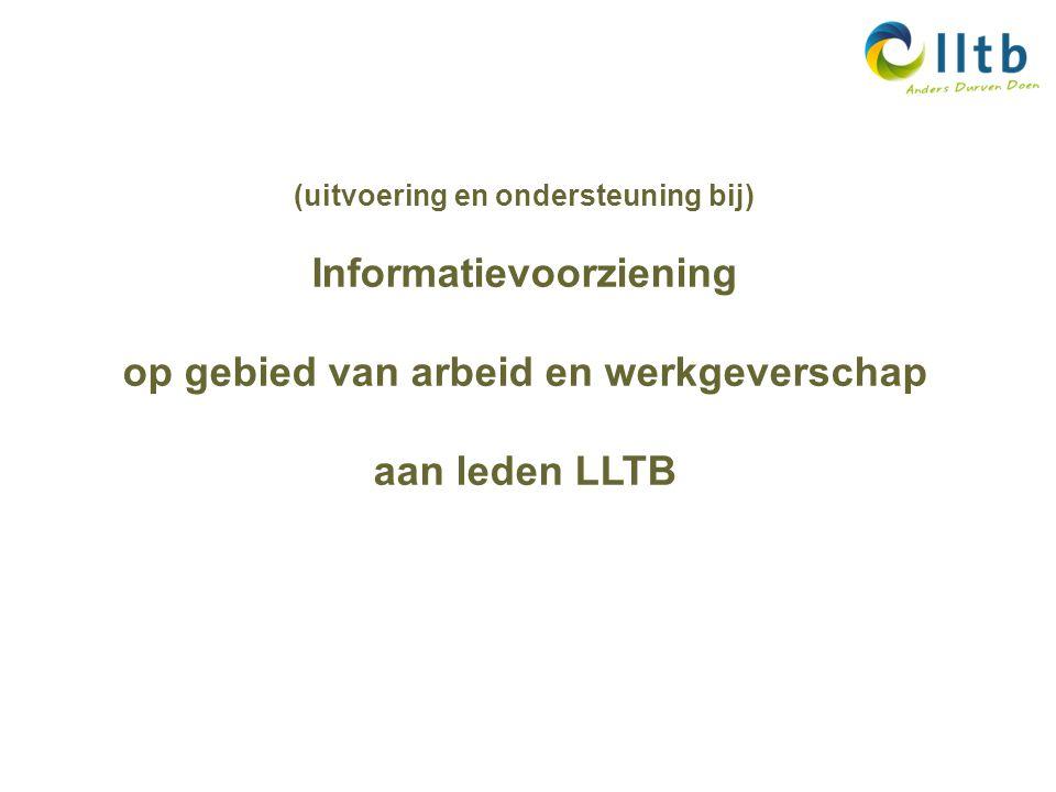 (uitvoering en ondersteuning bij) Informatievoorziening op gebied van arbeid en werkgeverschap aan leden LLTB