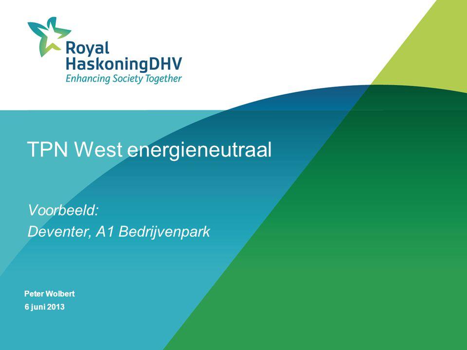 TPN West energieneutraal Voorbeeld: Deventer, A1 Bedrijvenpark Peter Wolbert 6 juni 2013