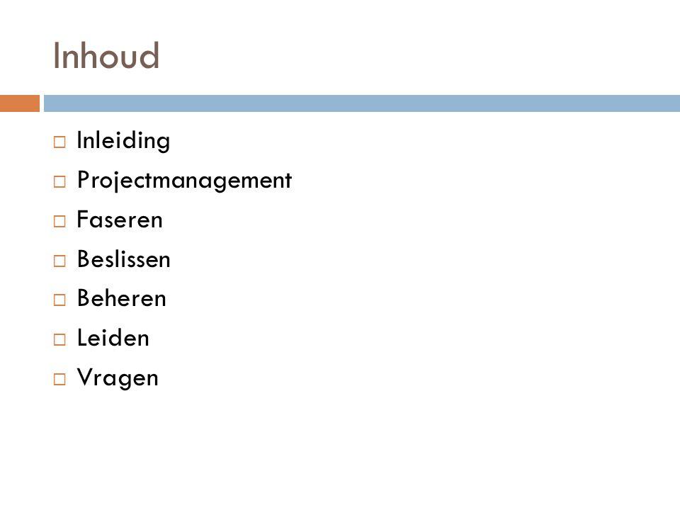 Onderdelen  Opstart van het project  Bepaling van de omvang/scope van het project  Planning van het project  Opdeling van het project in verschillende fasen  Uitvoering van de verschillende fasen  Opvolging van de projectvoortgang  Besluitvorming en creatie van het eindproduct