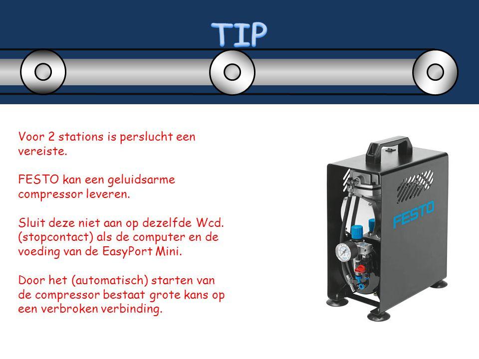 Voor 2 stations is perslucht een vereiste. FESTO kan een geluidsarme compressor leveren. Sluit deze niet aan op dezelfde Wcd. (stopcontact) als de com