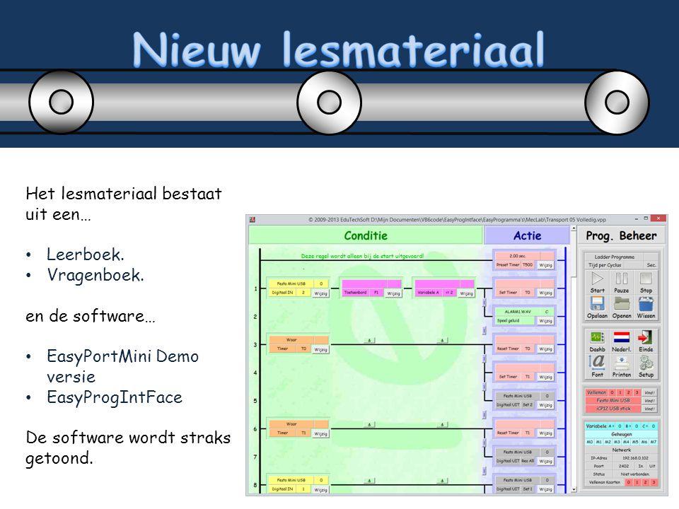 Het lesmateriaal bestaat uit een… Leerboek. Vragenboek. en de software… EasyPortMini Demo versie EasyProgIntFace De software wordt straks getoond.