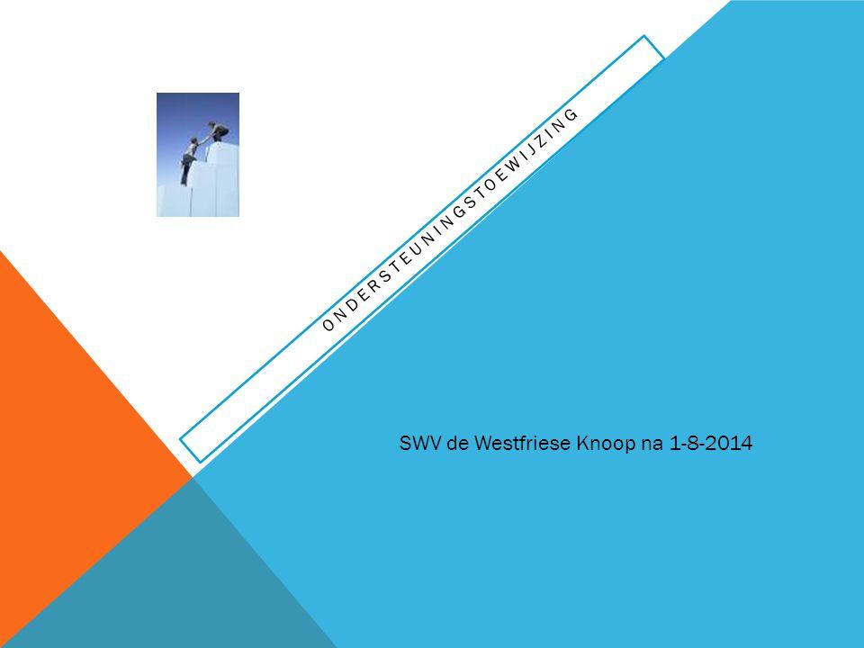 ONDERSTEUNINGSTOEWIJZING SWV de Westfriese Knoop na 1-8-2014