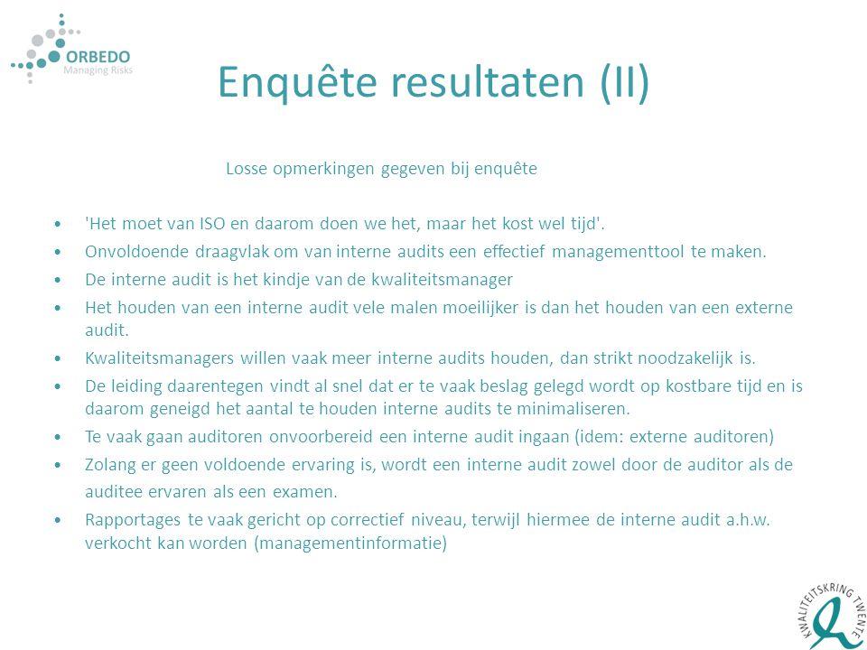 Enquête resultaten (II) Losse opmerkingen gegeven bij enquête 'Het moet van ISO en daarom doen we het, maar het kost wel tijd'. Onvoldoende draagvlak