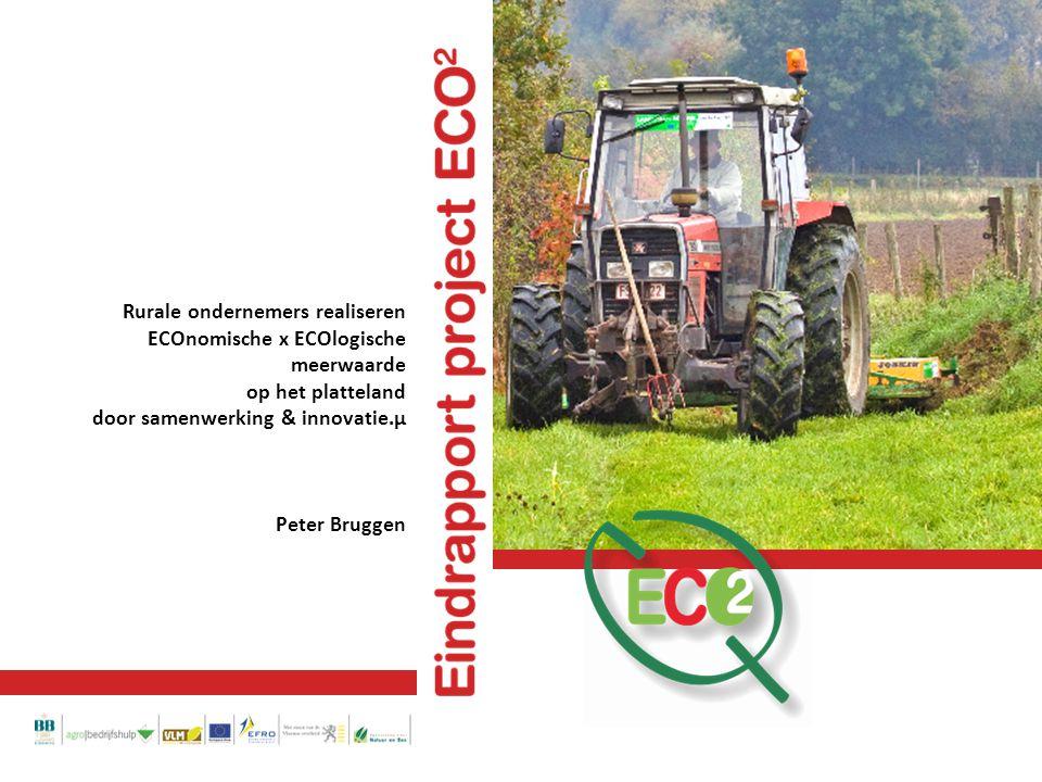 Rurale ondernemers realiseren ECOnomische x ECOlogische meerwaarde op het platteland door samenwerking & innovatie.µ Peter Bruggen