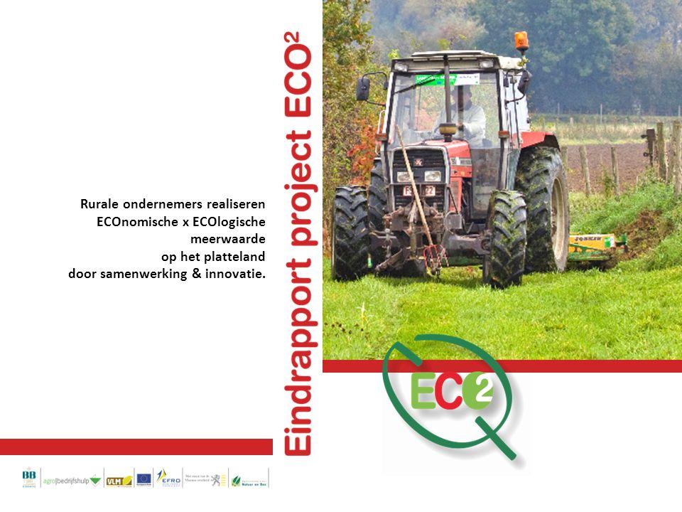 Rurale ondernemers realiseren ECOnomische x ECOlogische meerwaarde op het platteland door samenwerking & innovatie.