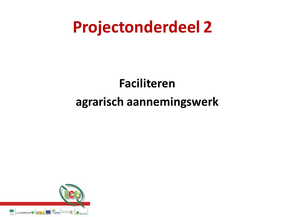 Projectonderdeel 2 Faciliteren agrarisch aannemingswerk