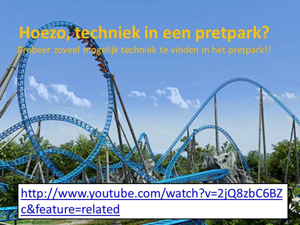 Hoezo, techniek in een pretpark? Probeer zoveel mogelijk techniek te vinden in het pretpark!! http://www.youtube.com/watch?v=2jQ8zbC6BZ c&feature=rela