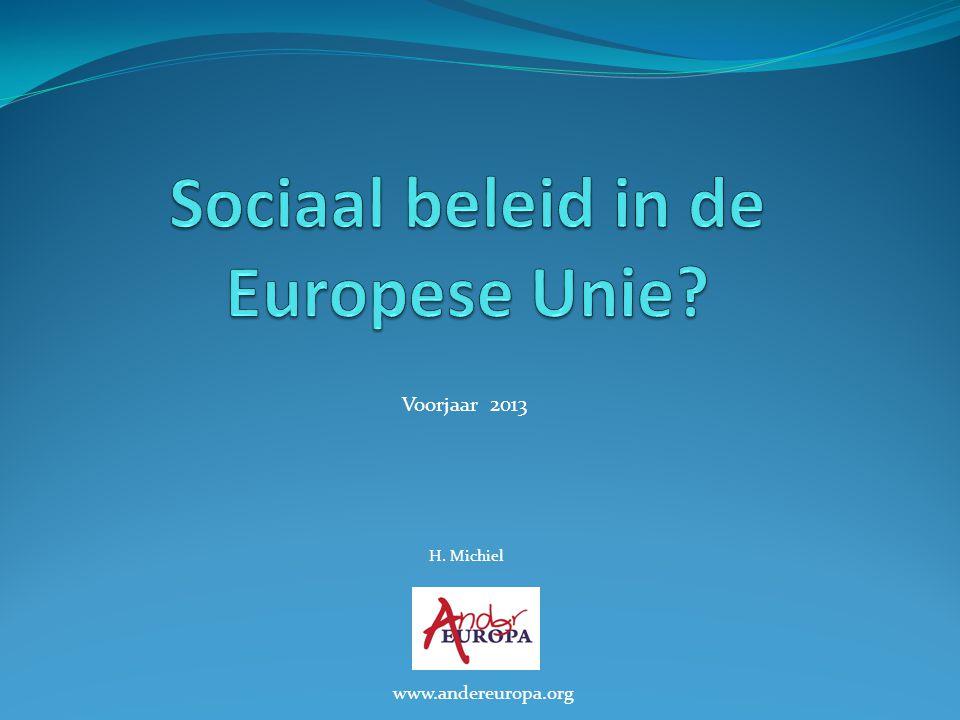 Voorjaar 2013 H. Michiel www.andereuropa.org