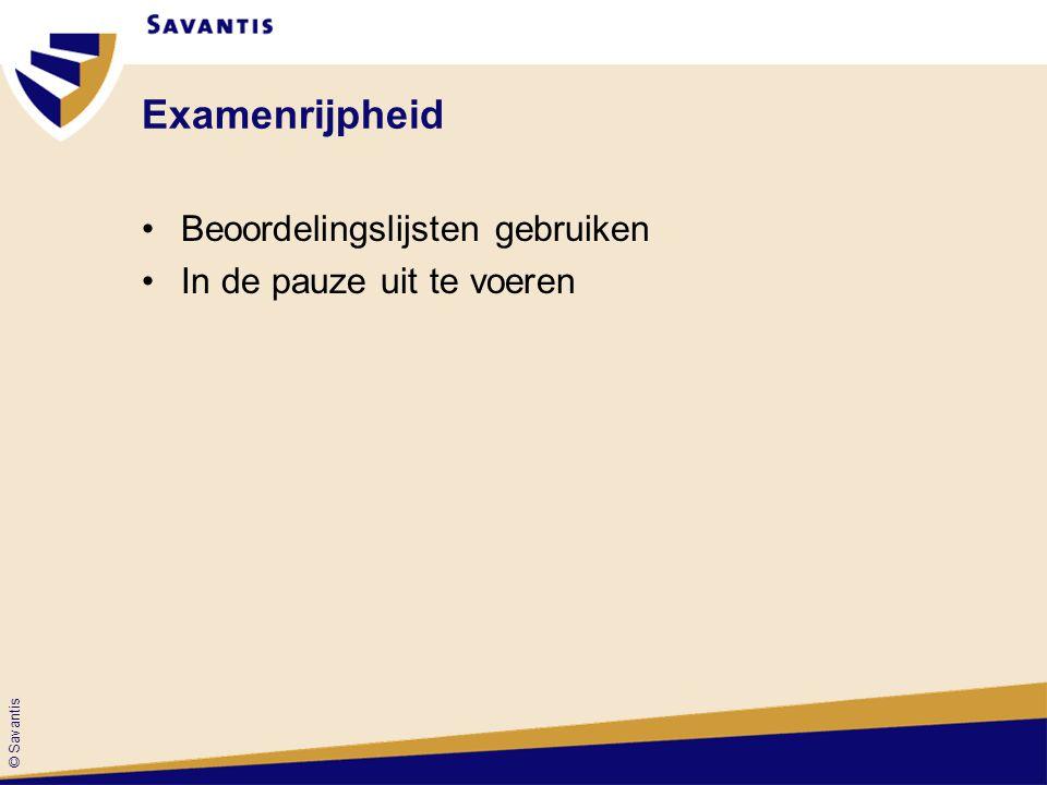 © Savantis 7.1 Kwalificatiestructuur vervolg Nieuw format: Keuze keuzetaken voor verrijking (relevant voor arbeidsmarkt of doorstroom, ca.