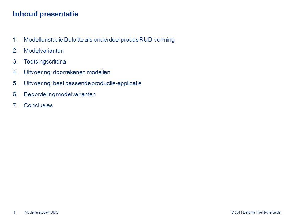 © 2011 Deloitte The Netherlands Modellenstudie als basis om te komen tot een Modelkeuze 2 Modellenstudie FUMO Doorrekenen modellen Model- keuze Opstellen bedrijfs- plan FUMO Opstellen Implemen- tatieplan FUMO Onderzoeken productie applicatie Imple- men- teren Werkende FUMO Lande- lijke kaders Friese kaders Kwali- teits criteria