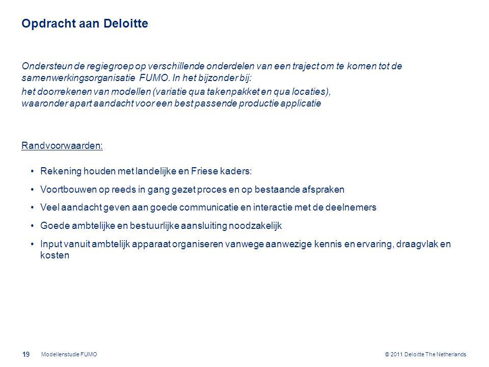 © 2011 Deloitte The Netherlands Opdracht aan Deloitte Ondersteun de regiegroep op verschillende onderdelen van een traject om te komen tot de samenwer