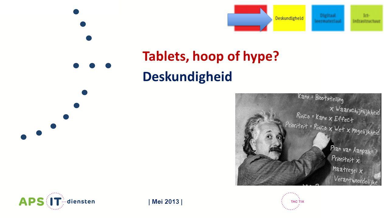 Tablets, hoop of hype Deskundigheid | Mei 2013 |