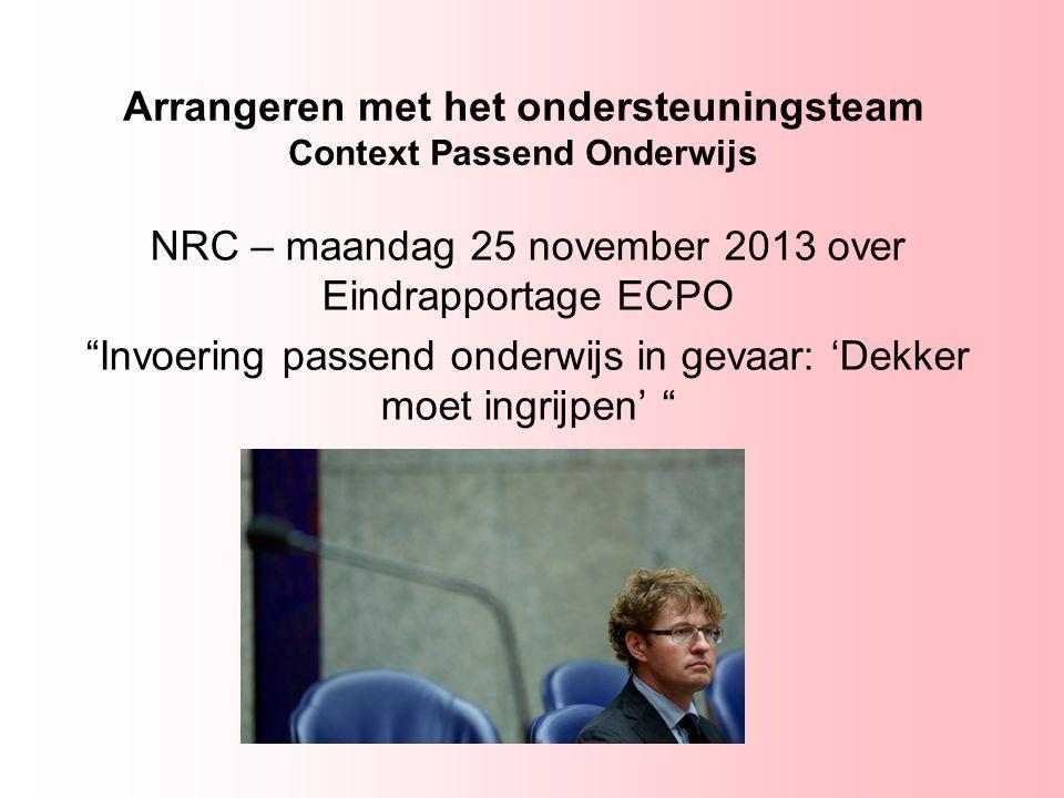 """Arrangeren met het ondersteuningsteam Context Passend Onderwijs NRC – maandag 25 november 2013 over Eindrapportage ECPO """"Invoering passend onderwijs i"""