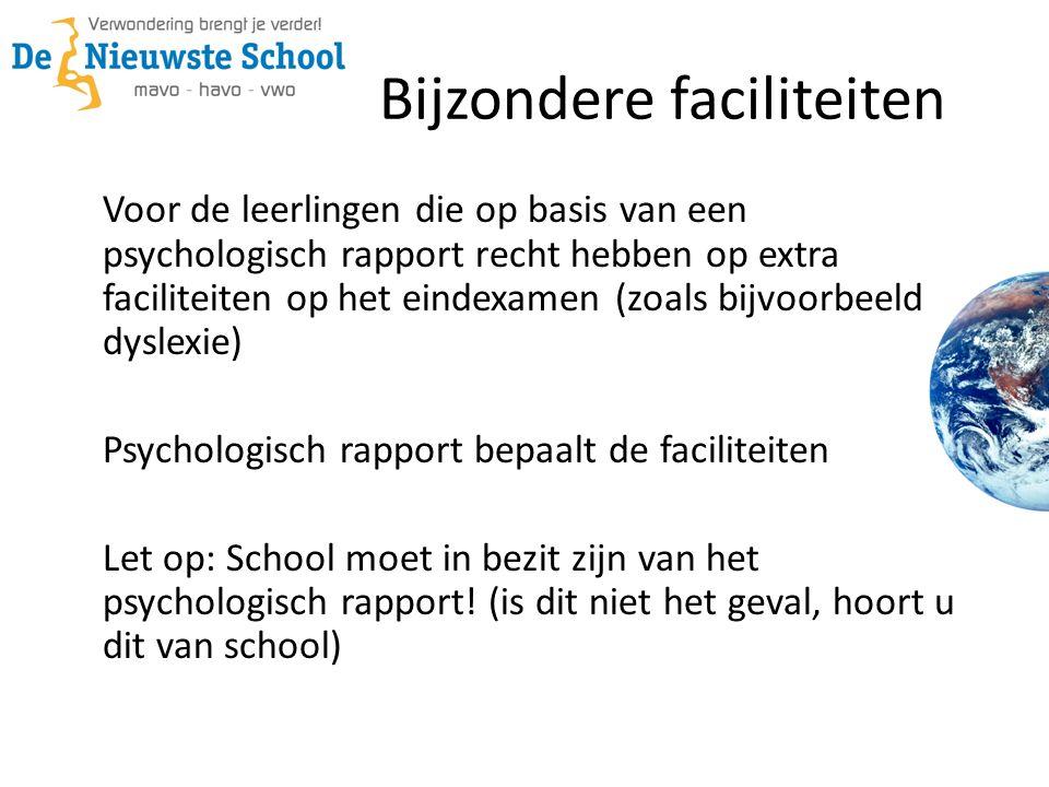 Bijzondere faciliteiten Voor de leerlingen die op basis van een psychologisch rapport recht hebben op extra faciliteiten op het eindexamen (zoals bijv