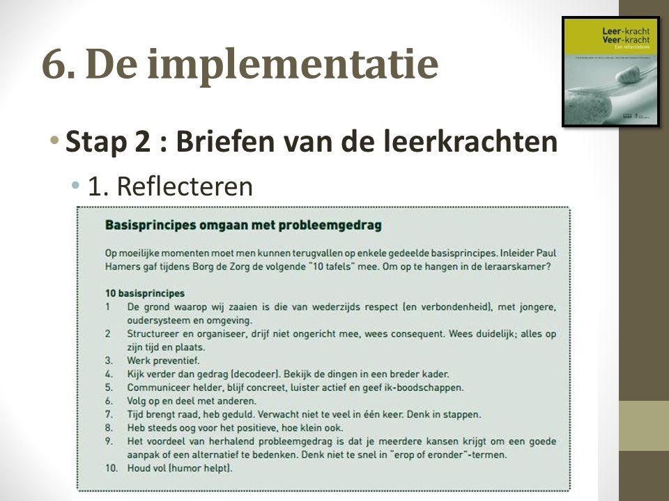 6. De implementatie Stap 2 : Briefen van de leerkrachten 1. Reflecteren