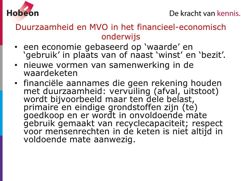 Duurzaamheid en MVO in het financieel-economisch onderwijs een economie gebaseerd op 'waarde' en 'gebruik' in plaats van of naast 'winst' en 'bezit'.