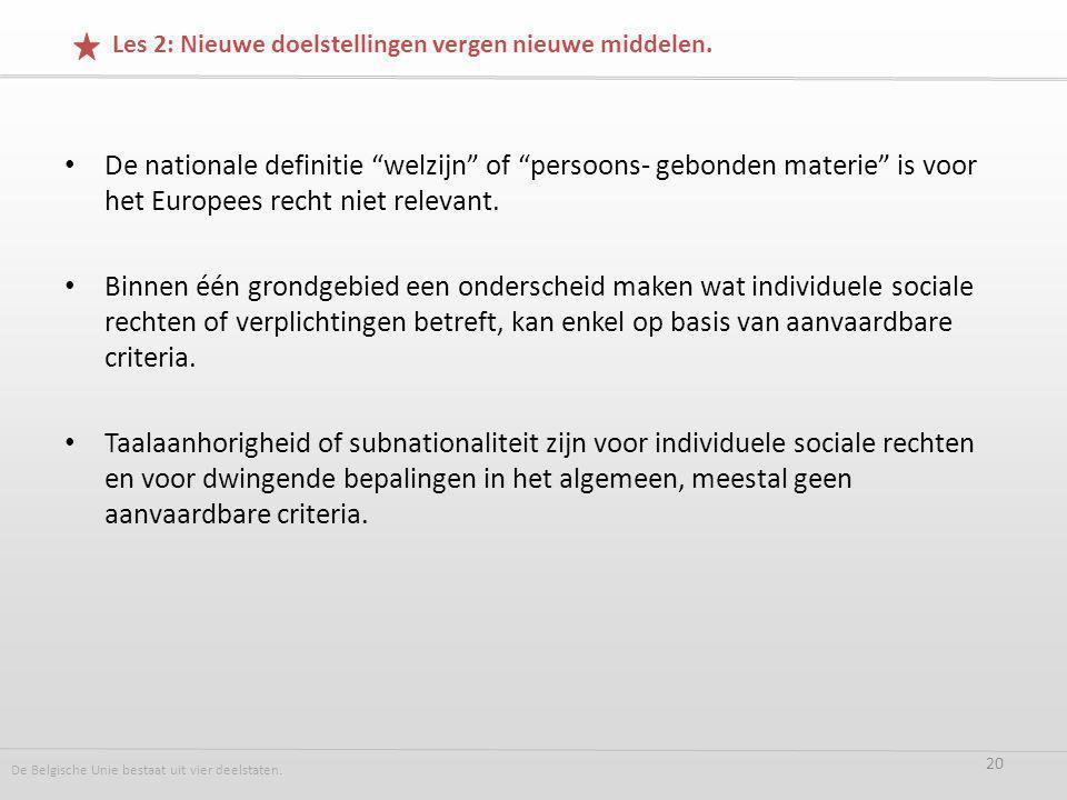 De nationale definitie welzijn of persoons- gebonden materie is voor het Europees recht niet relevant.