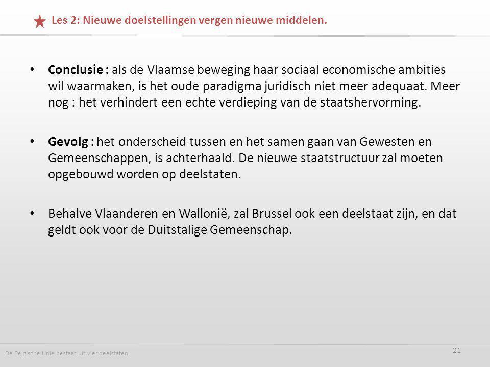 Conclusie : als de Vlaamse beweging haar sociaal economische ambities wil waarmaken, is het oude paradigma juridisch niet meer adequaat.