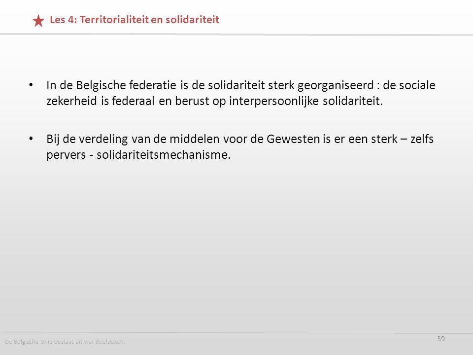 In de Belgische federatie is de solidariteit sterk georganiseerd : de sociale zekerheid is federaal en berust op interpersoonlijke solidariteit.