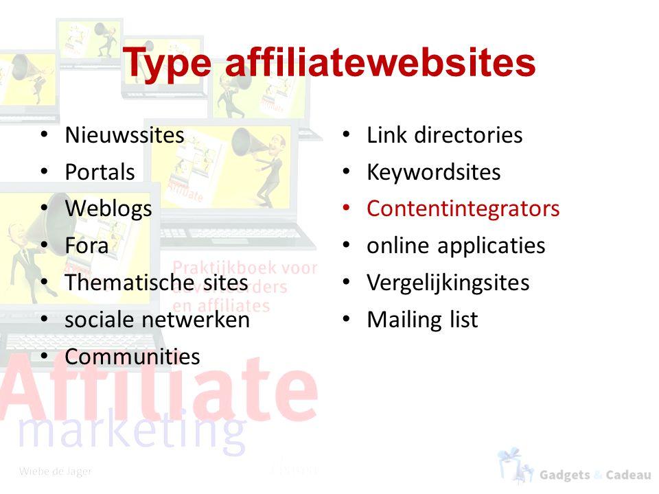Type affiliatewebsites Nieuwssites Portals Weblogs Fora Thematische sites sociale netwerken Communities Link directories Keywordsites Contentintegrators online applicaties Vergelijkingsites Mailing list