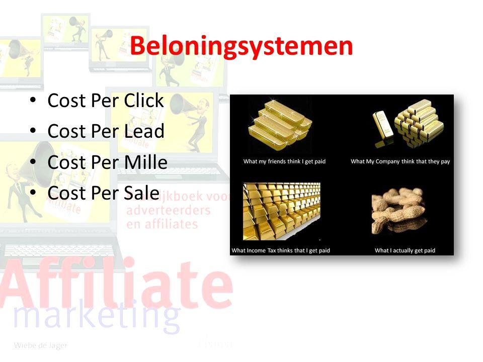 Beloningsystemen Cost Per Click Cost Per Lead Cost Per Mille Cost Per Sale