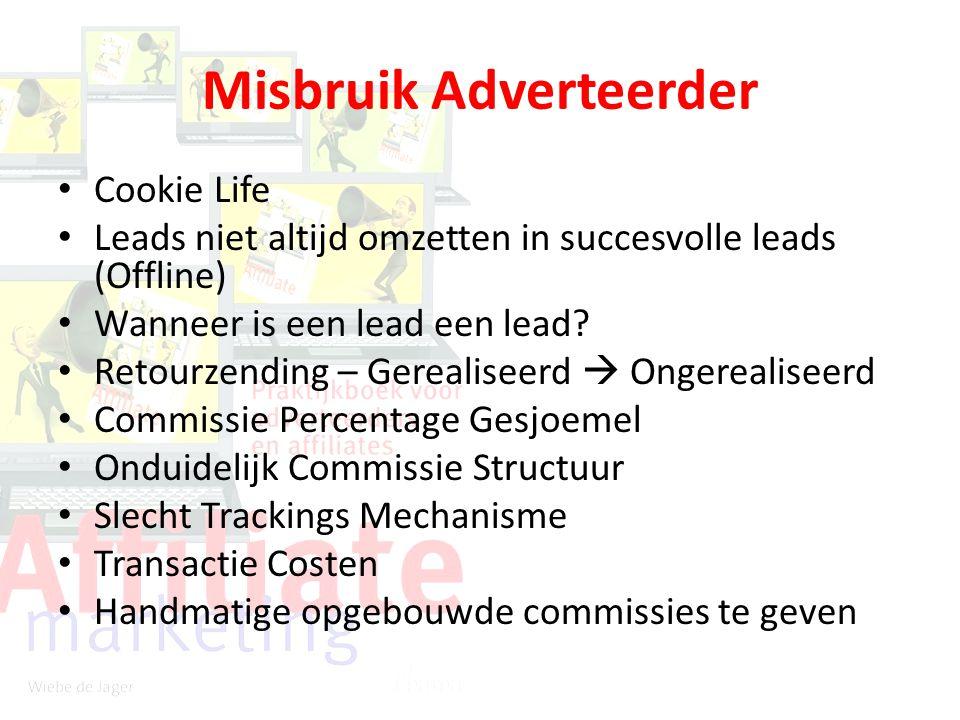 Misbruik Adverteerder Cookie Life Leads niet altijd omzetten in succesvolle leads (Offline) Wanneer is een lead een lead? Retourzending – Gerealiseerd