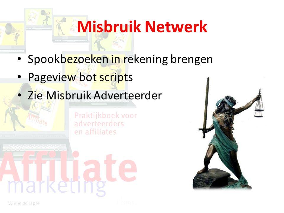 Misbruik Netwerk Spookbezoeken in rekening brengen Pageview bot scripts Zie Misbruik Adverteerder