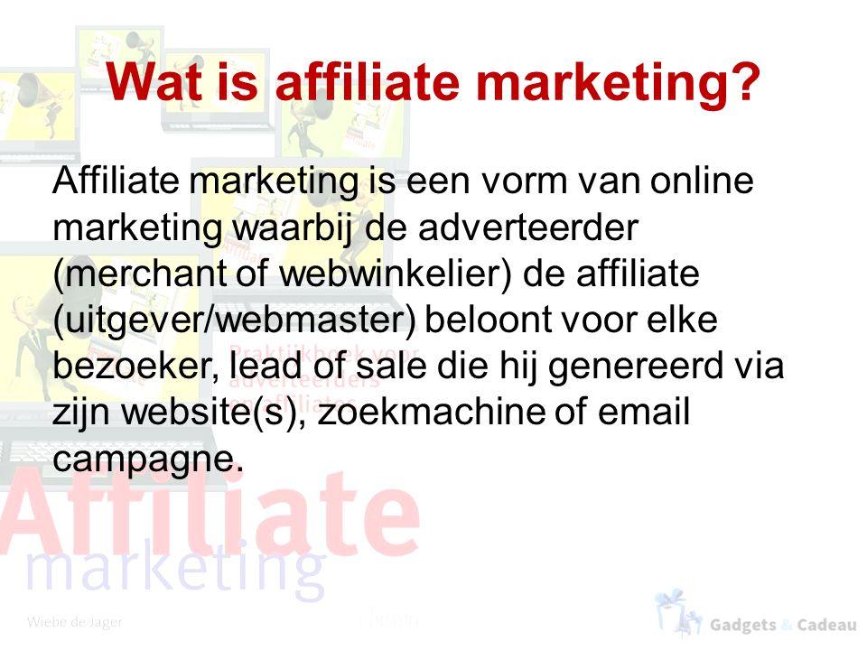 Wat is affiliate marketing? Affiliate marketing is een vorm van online marketing waarbij de adverteerder (merchant of webwinkelier) de affiliate (uitg
