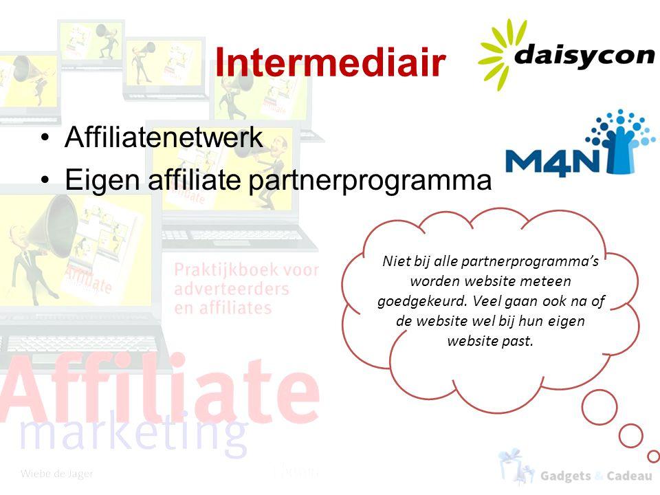 Intermediair Affiliatenetwerk Eigen affiliate partnerprogramma Niet bij alle partnerprogramma's worden website meteen goedgekeurd.