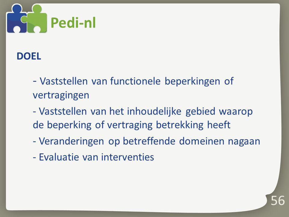 56 Pedi-nl DOEL - Vaststellen van functionele beperkingen of vertragingen - Vaststellen van het inhoudelijke gebied waarop de beperking of vertraging