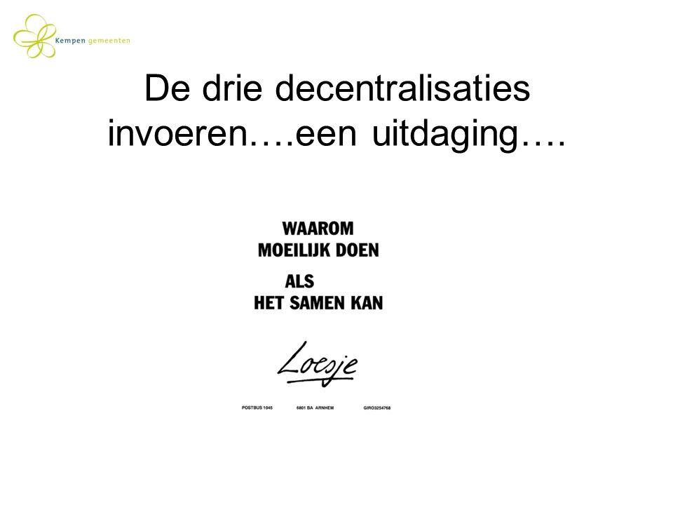 De drie decentralisaties invoeren….een uitdaging….