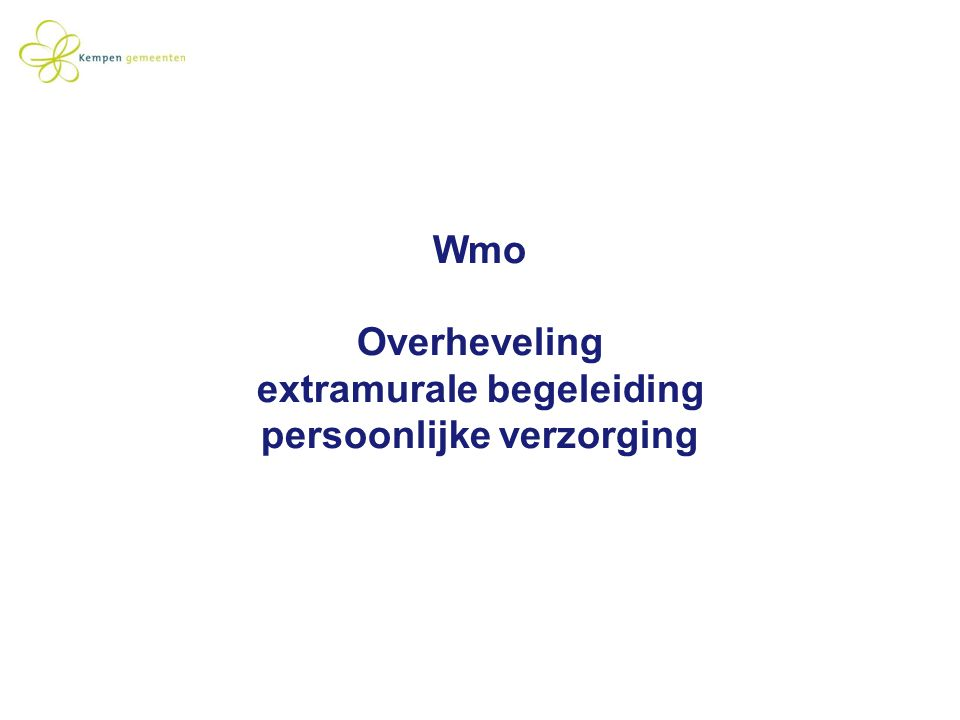 Wmo Overheveling extramurale begeleiding persoonlijke verzorging
