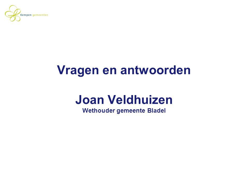 Vragen en antwoorden Joan Veldhuizen Wethouder gemeente Bladel