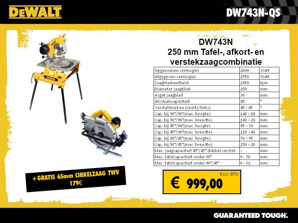 DW743N 250 mm Tafel-, afkort- en verstekzaagcombinatie DW743N-QS Excl. BTW € 999,00 +GRATIS 65mm CIRKELZAAG TWV 179 €
