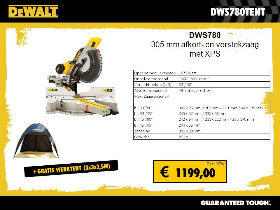 DWS780 305 mm afkort- en verstekzaag met XPS DWS780TENT Excl. BTW € 1199,00 +GRATIS WERKTENT (3x3x2,5M)