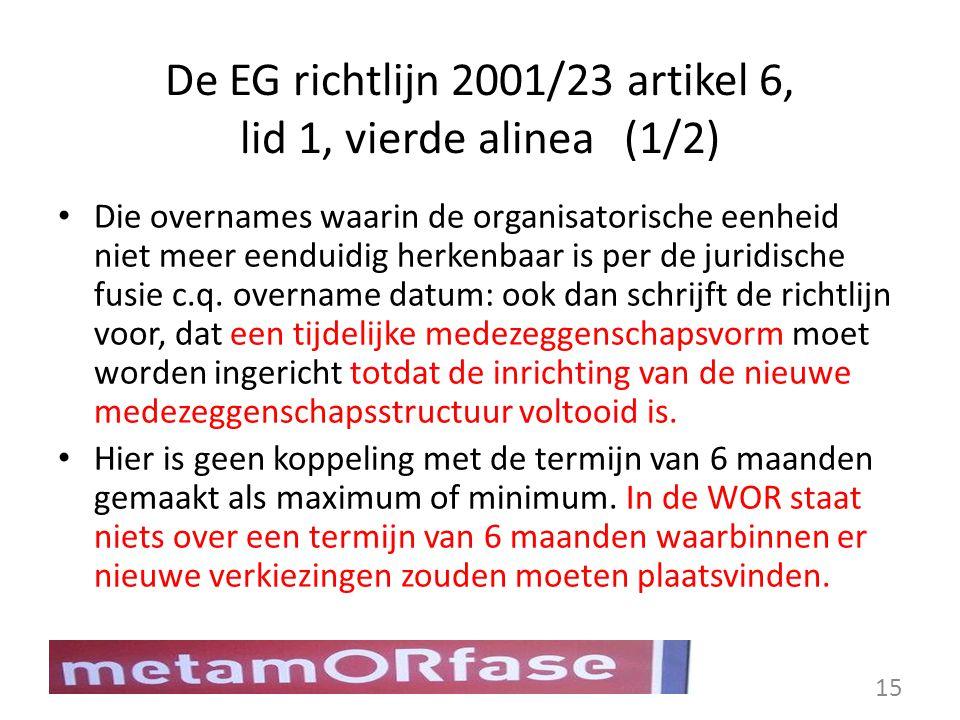 De EG richtlijn 2001/23 artikel 6, lid 1, vierde alinea(1/2) Die overnames waarin de organisatorische eenheid niet meer eenduidig herkenbaar is per de