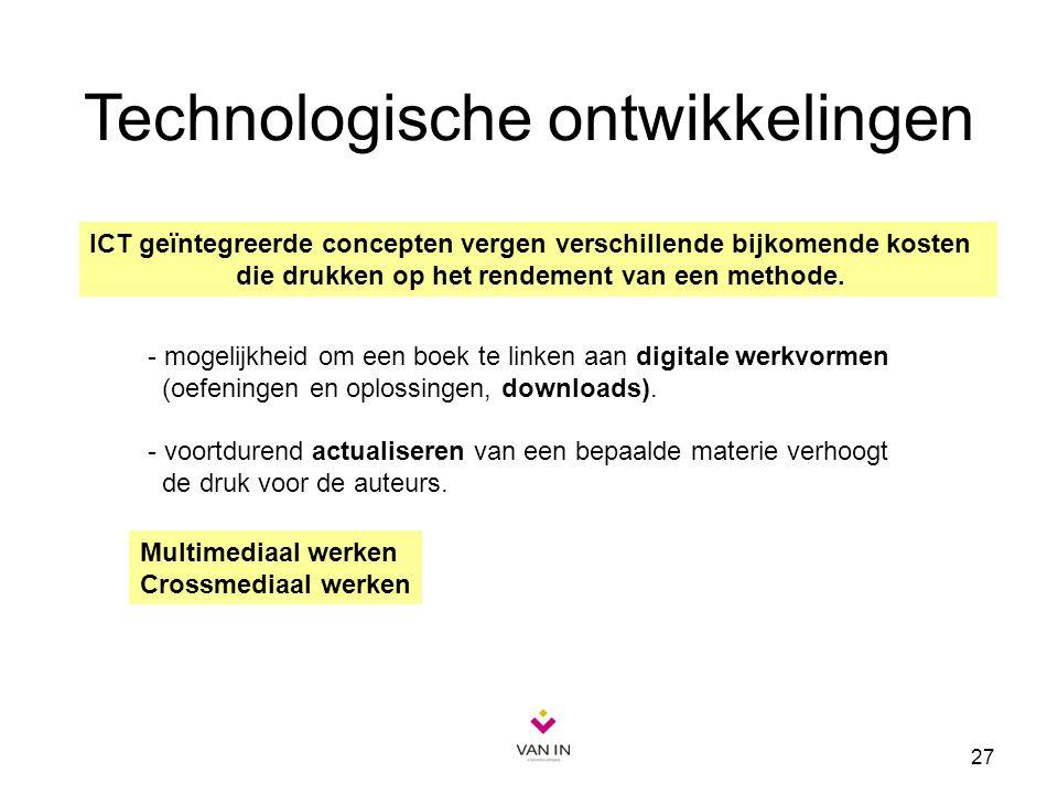 27 - mogelijkheid om een boek te linken aan digitale werkvormen (oefeningen en oplossingen, downloads). - voortdurend actualiseren van een bepaalde ma
