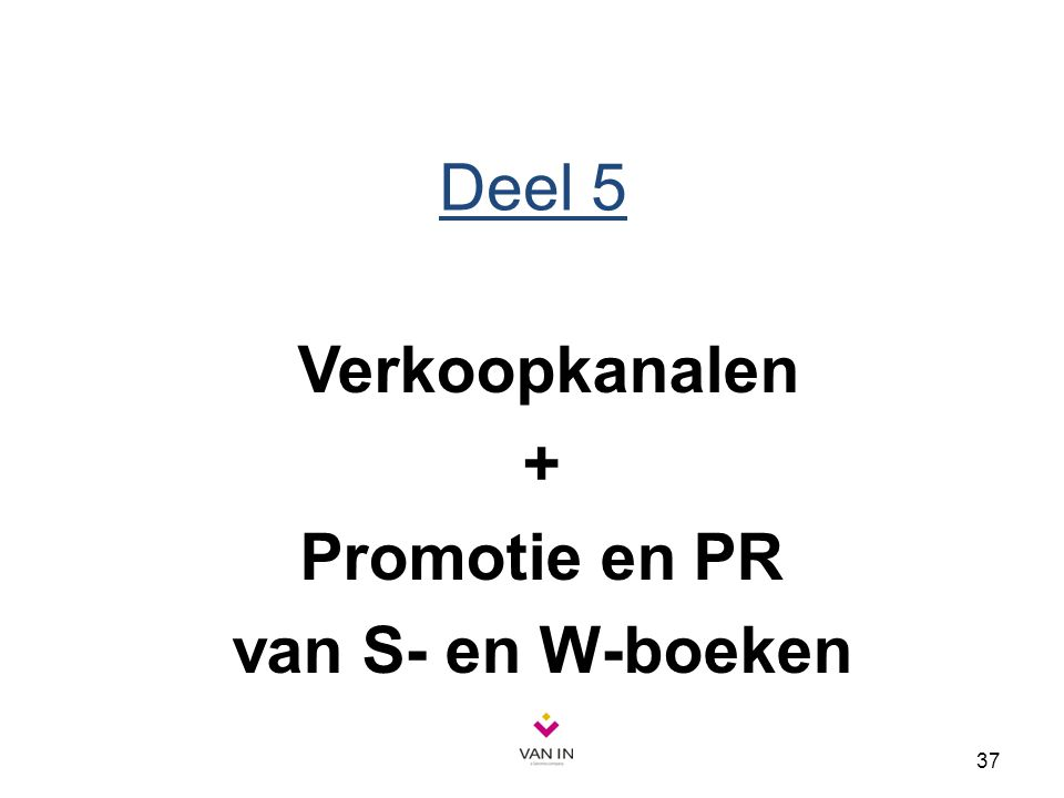 37 Deel 5 Verkoopkanalen + Promotie en PR van S- en W-boeken