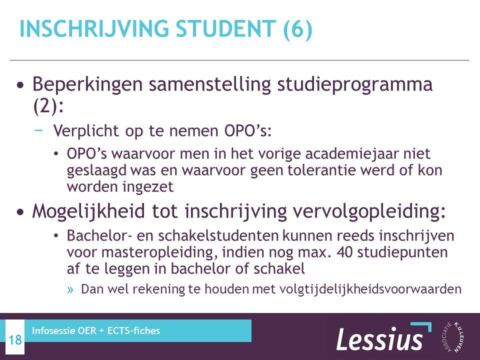 Beperkingen samenstelling studieprogramma (2): − Verplicht op te nemen OPO's: OPO's waarvoor men in het vorige academiejaar niet geslaagd was en waarv