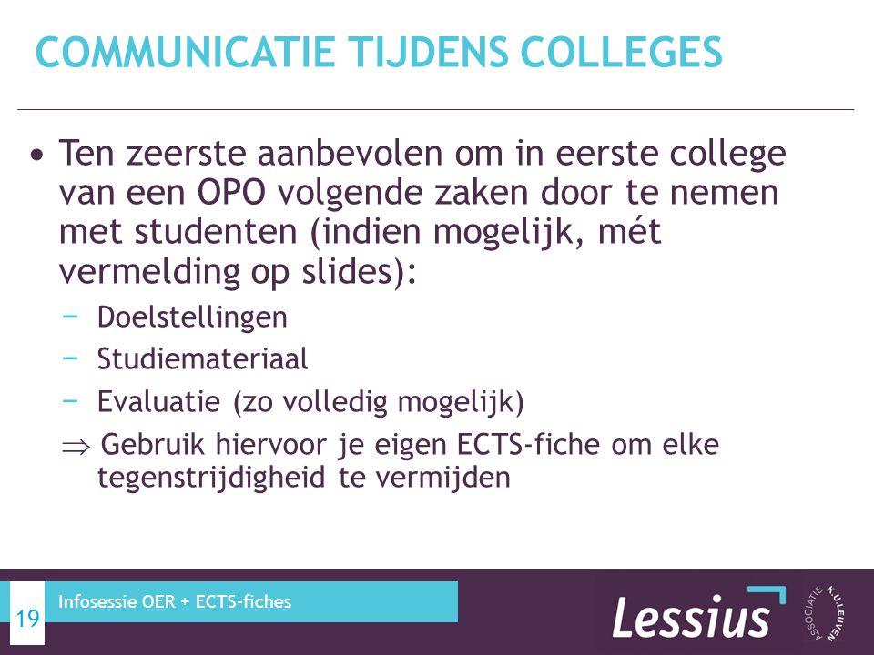 Ten zeerste aanbevolen om in eerste college van een OPO volgende zaken door te nemen met studenten (indien mogelijk, mét vermelding op slides): − Doel