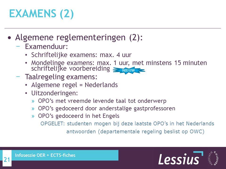 Algemene reglementeringen (2): − Examenduur: Schriftelijke examens: max. 4 uur Mondelinge examens: max. 1 uur, met minstens 15 minuten schriftelijke v
