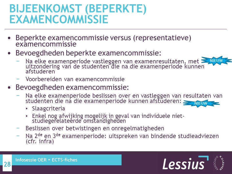 Beperkte examencommissie versus (representatieve) examencommissie Bevoegdheden beperkte examencommissie: − Na elke examenperiode vastleggen van examen